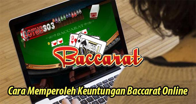 Cara Memperoleh Keuntungan Baccarat Online
