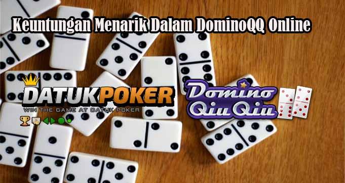 Keuntungan Menarik Dalam DominoQQ Online