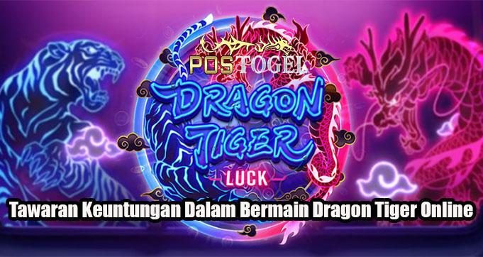 Tawaran Keuntungan Dalam Bermain Dragon Tiger Online